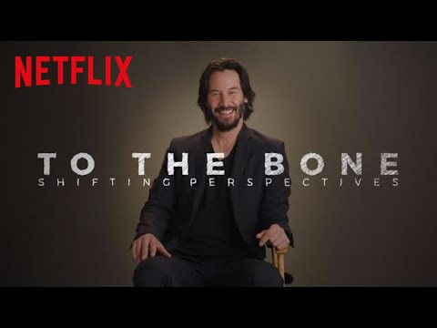 To The Bone | Shifting Perspectives | Netflix