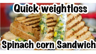 Spinach Corn Sandwich for Easy Weight Loss | Cheesy Corn Toast | Kids Special | Healthy Recipe