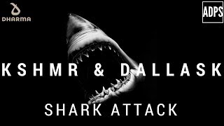 KSHMR x DallasK - Shark Attack