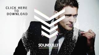 Michael Bublé - Feeling Good (Future Bass Festival Trap Club Remix 2015 by Soundkill3r)