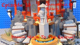 Lego Ninjago - Chronicles of Pythor - Episode 19 - Brown Ninja To The Rescue!