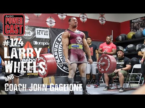 Larry Wheels and Coach John Gaglione | Mark Bell's PowerCast #174