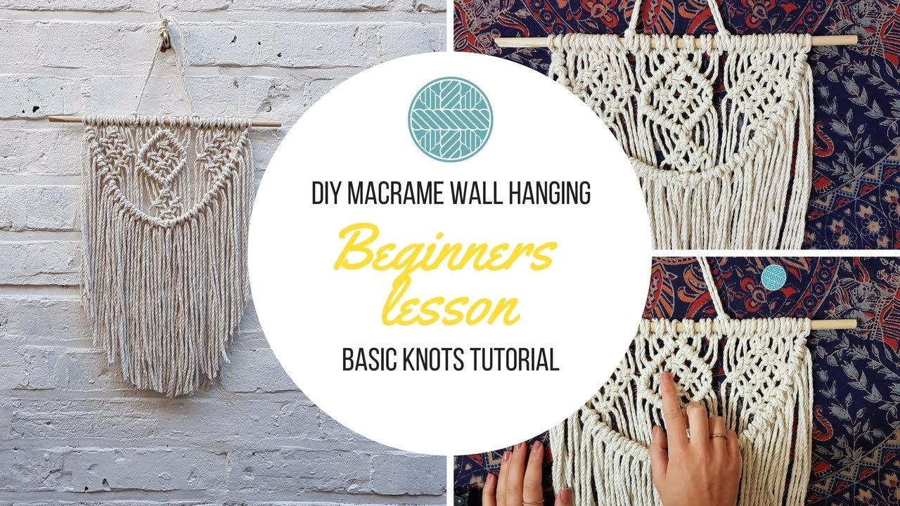 Diy Macrame Wall Hanging Beginners Tutorial Basic Knots