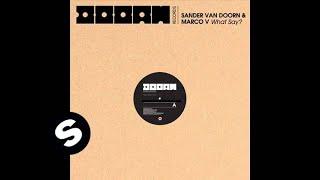 Sander van Doorn & Marco V - What Say? (Hardwell Remix)