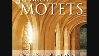 Choir of New College, Oxford  / JS Bach Motets