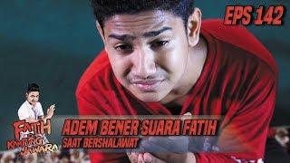 Gambar cover Adem Bener Suara Fatih Saat Bershalawat - Fatih Di Kampung Jawara Eps 142