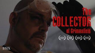 "Horror Short Film ""The Collector""   E6IX"