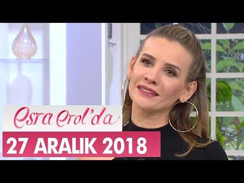 Esra Erol'da 27 Aralık 2018 - Tek Parça