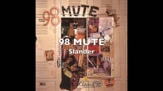 Watch 98 Mute Slander video