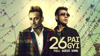 26 Ban Gyi ( Full Audio Song ) | Gippy Grewal & Jazzy B | Punjabi Song Collection | Speed Punjabi