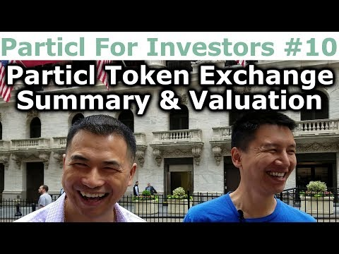 Particl For Investors #10 - Particl Token Exchange Summary & Valuation - By Tai Zen & Leon Fu
