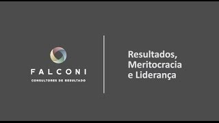 Resultados, Meritocracia e Liderança - Entrevista com Prof. Falconi