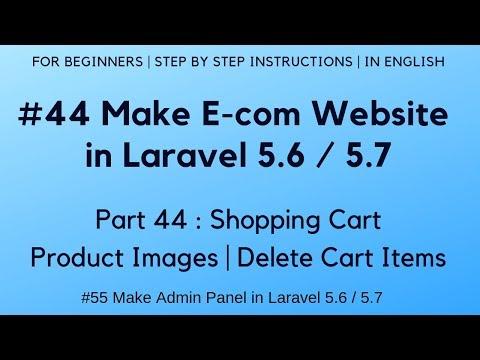 #44 Make E-com website in Laravel 5.6 | Shopping Cart | Product Images | Delete Cart Items