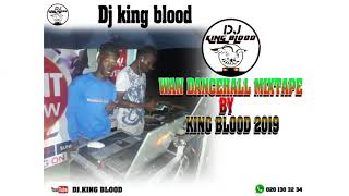 DJ KING WAN DANCEHALL MIXTAPE BY KIND BLOOD 2019