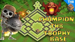 Clash Of Clans (CoC) - TH8 CHAMPION LEAGUE Trophy Base - Town Hall 8 (TH8) Best Trophy Base