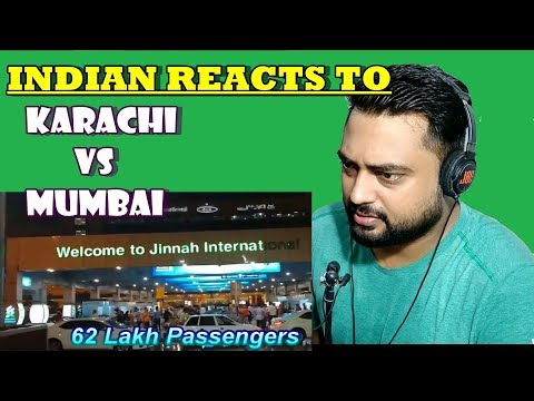 Indian Reaction on  KARACHI VS MUMBAI Full Comparison UNBIASED 2018