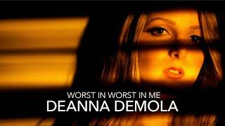 Deanna DeMola -  Worst In Me (Music Video)