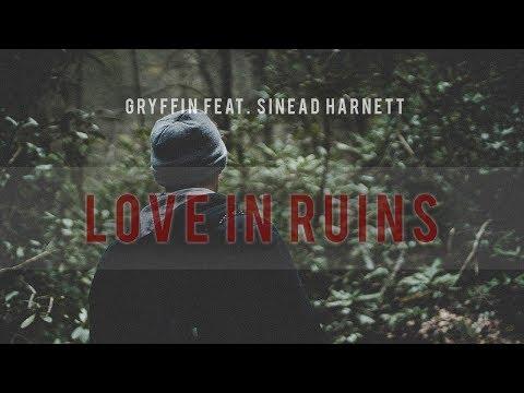 Gryffin - Love In Ruins (feat. Sinead Harnett)