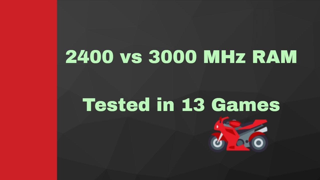 2400MHz vs 3000 MHz RAM , 8GB ddr4 Gaming Performance Ryzen 1700