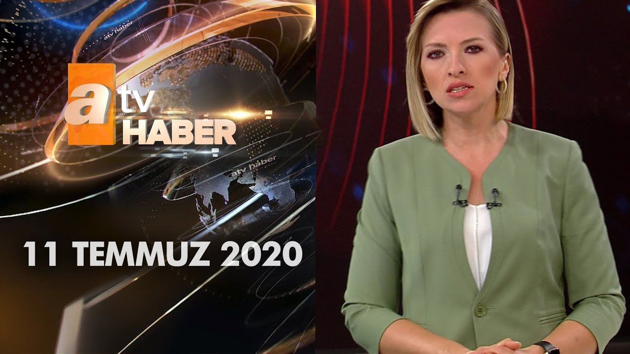 Atv Ana Haber | 11 Temmuz 2020