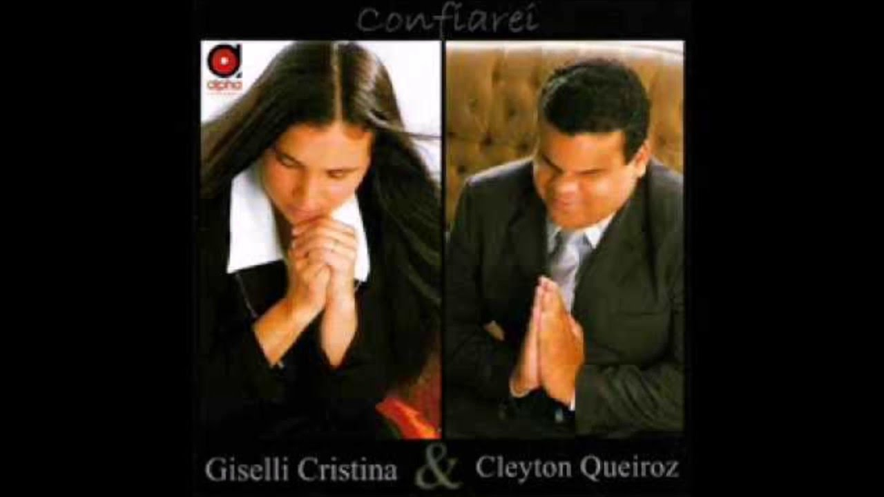 clayton queiroz e giseli cristina confiarei
