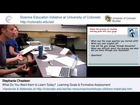 """Learning Goals & Formative Assessment:  Workshop  (""""What Do You Want Them to Learn Today?"""")"""