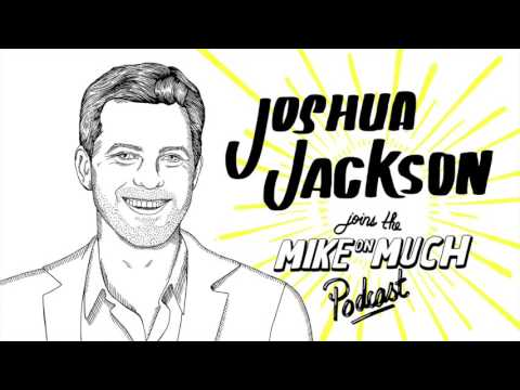 JOSHUA JACKSON | Mike On Much