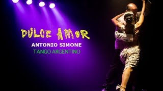DULCE AMOR – tango argentino – Antonio Simone