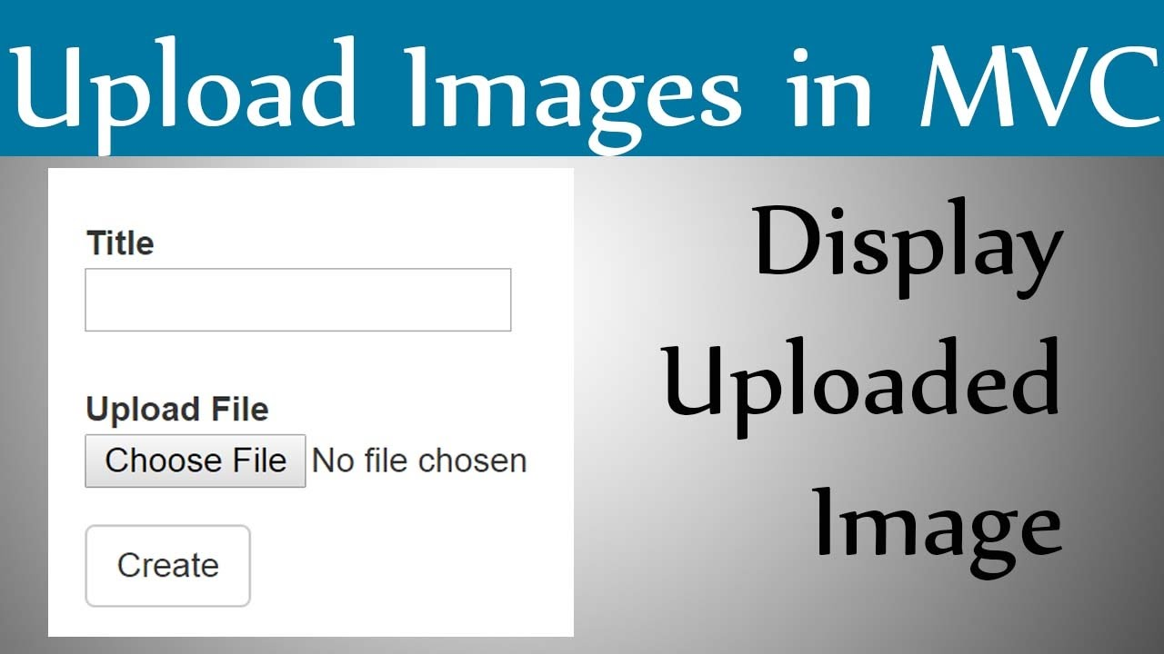 How to Upload Image And Display Image in Asp Net Mvc With An Example