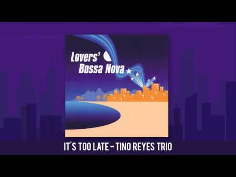 It's Too Late - Carole King (Tino Reyes Trio Bossa Nova Cover)
