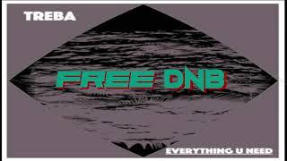 Gambar cover Treba ~ Everything  U Need {Free Dnb Download}