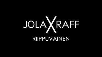 JOLAXRAFF - Riippuvainen