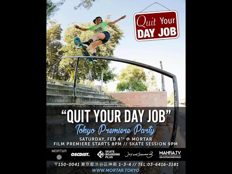 """""""QUIT YOUR DAY JOB"""" Tokyo premiere party"""