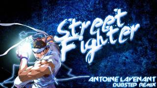 Antoine Lavenant - Street Fighter (Dubstep Remix) FREE DOWNLOAD