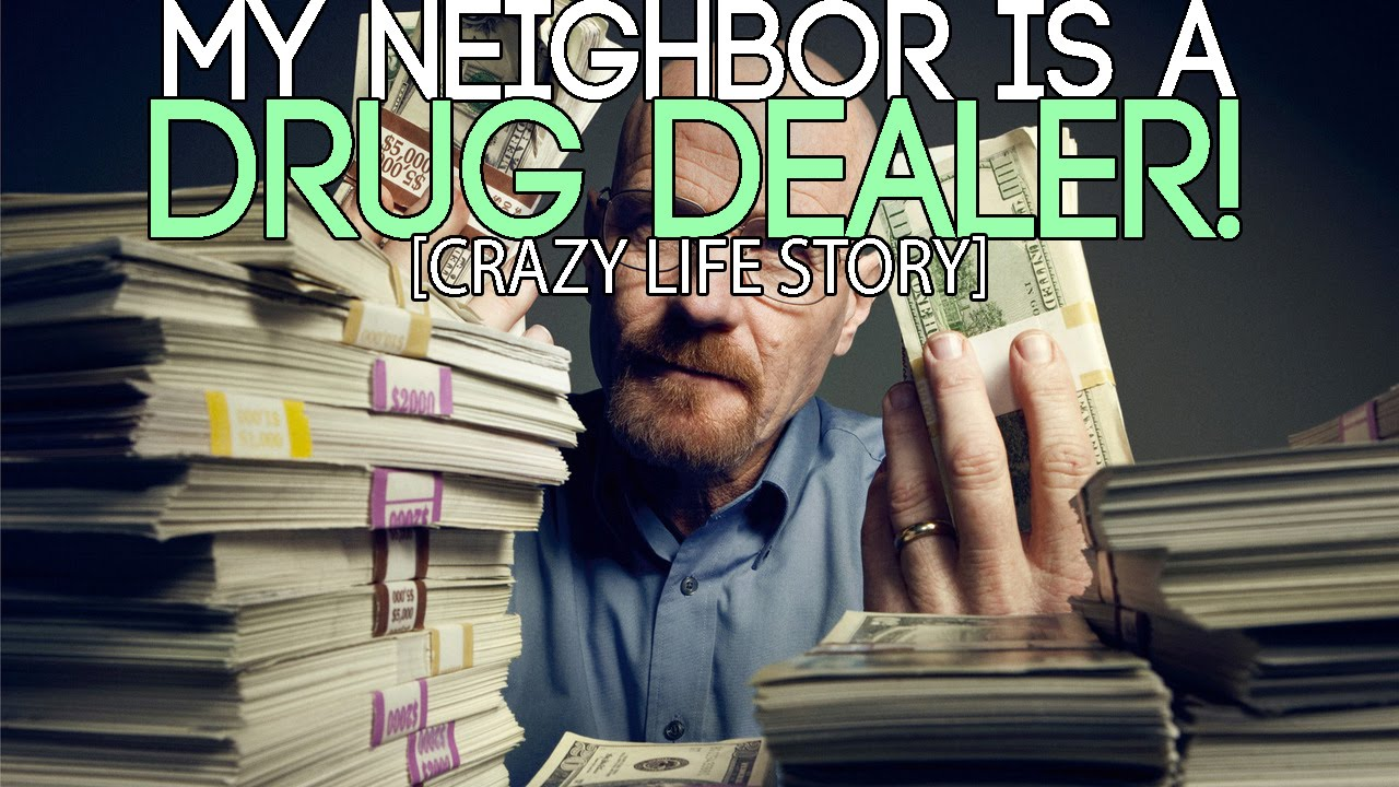 My Neighbor is a DRUG DEALER! (Crazy Life Story!)