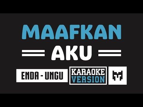 [ Karaoke ] Enda (Ungu) - Maafkan Aku