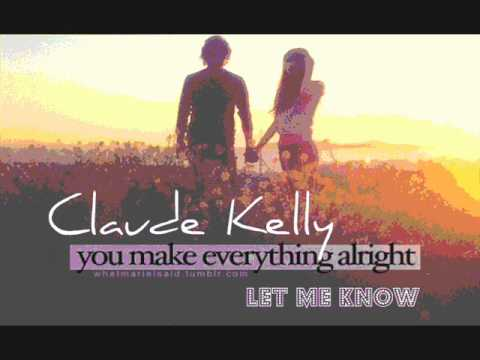 let me know - Claude Kelly