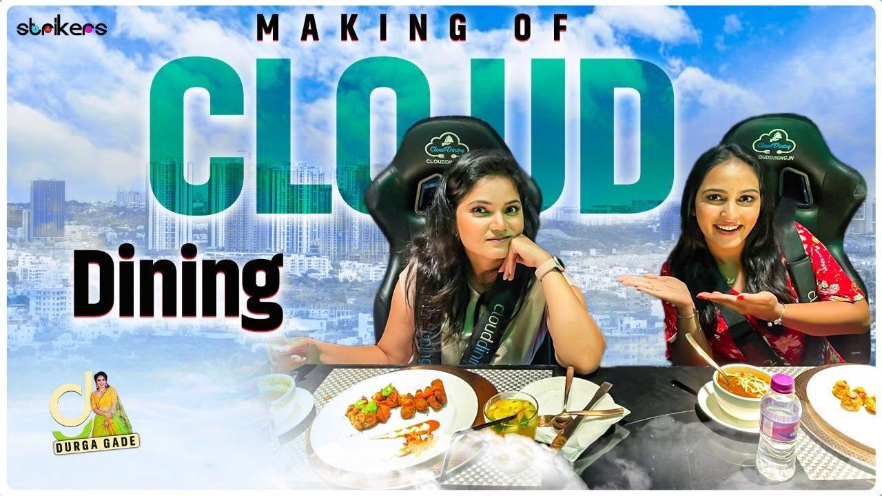 Making Of Cloud Dining    Durga Gade    Strikers