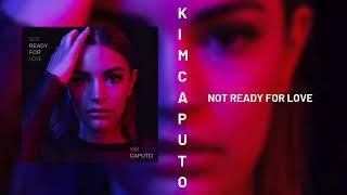 Kim Caputo - Not Ready for Love (Official Audio)