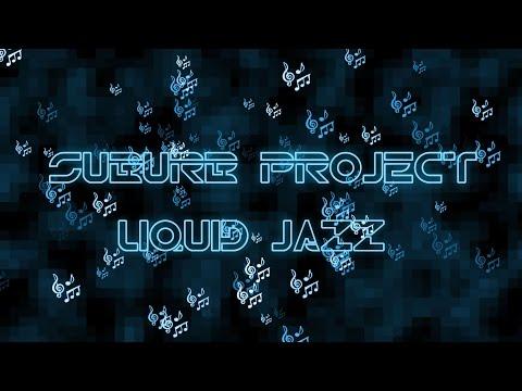 ♫ SUBURB PROJECT Liquid Jazz - Слушать музыку онлайн