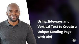 Using Sideways and Vertical Text to Create a Unique Landing Page with Divi