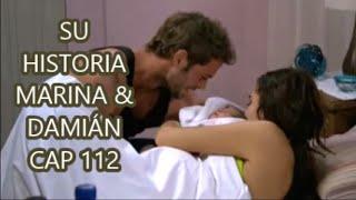 SU HISTORIA MARINA & DAMIÁN CAP 112