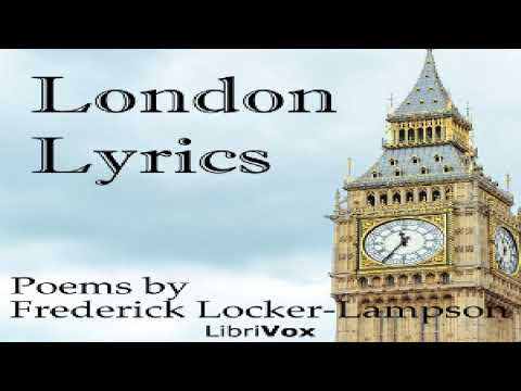London Lyrics   Frederick Locker-Lampson   Poetry   Audio Book   English