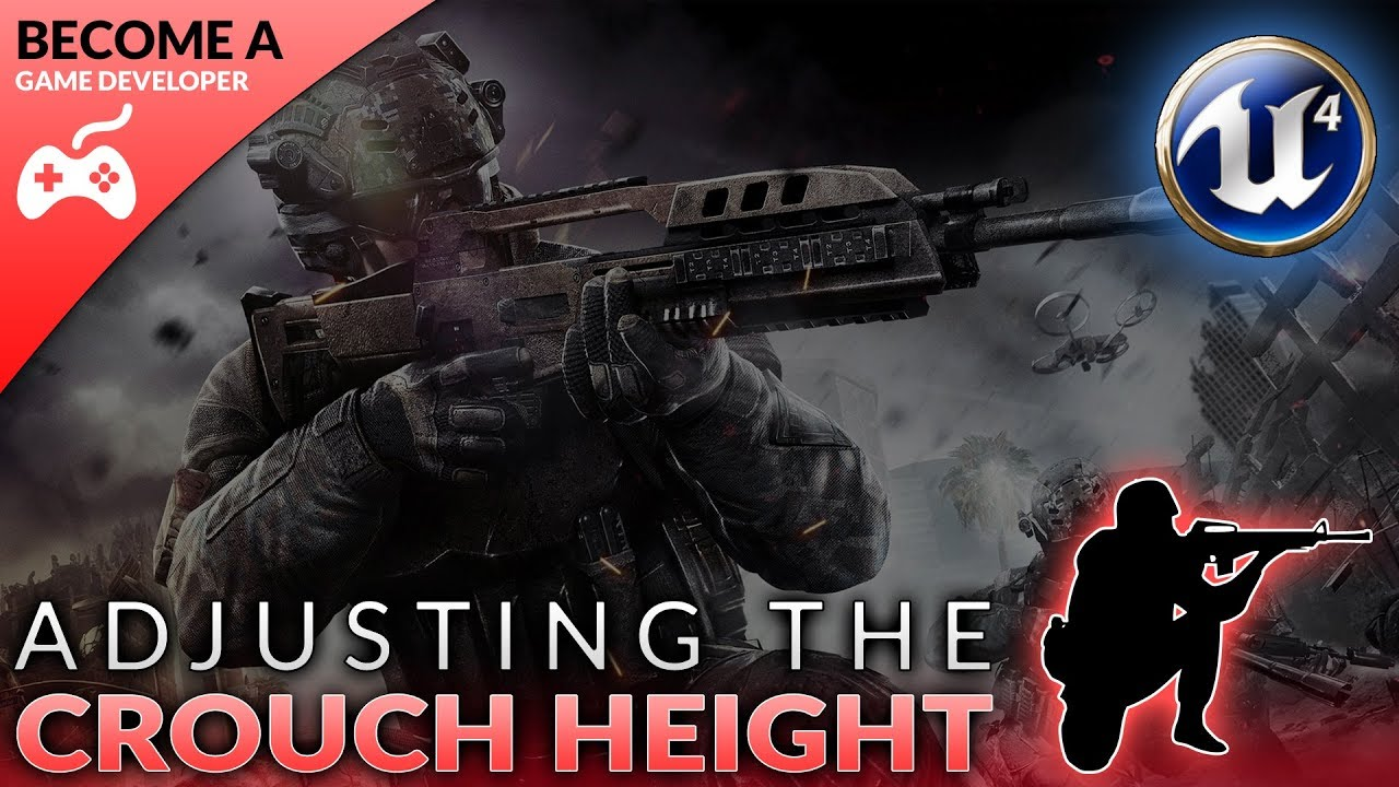 Crouch Height Adjustment - #46 Creating A First Person Shooter (FPS) With  Unreal Engine 4