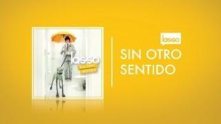 Lasso - Sin Otro Sentido (Canción)