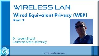 WIRED EQUIVALENT PRIVACY (WEP): Part 1