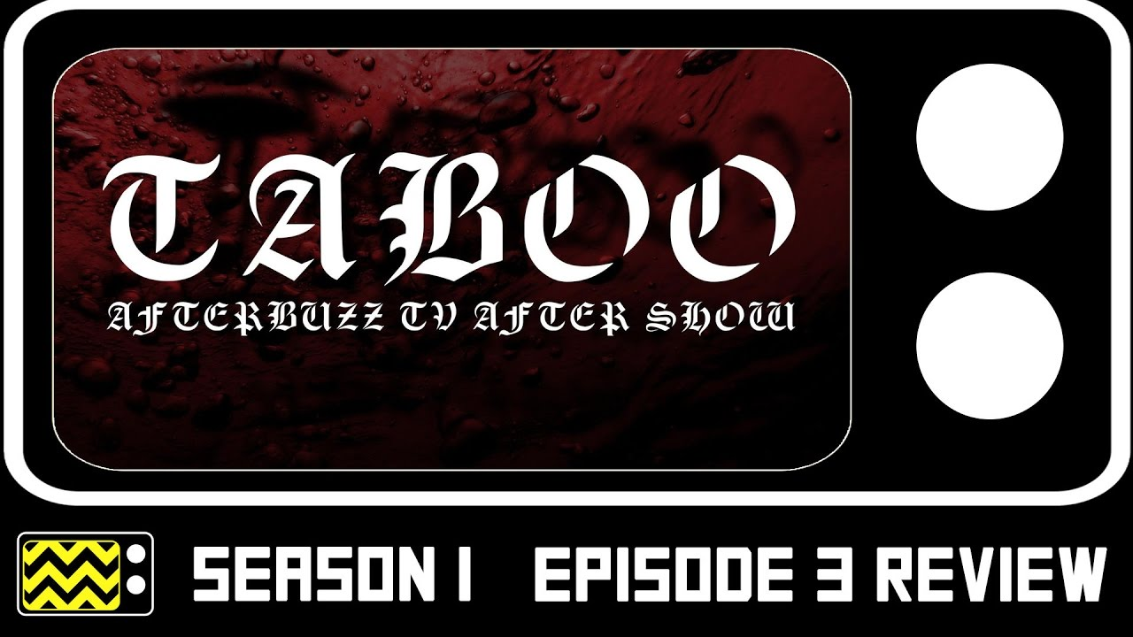 Download Taboo Season 1 Episode 3 Review & After Show | AfterBuzz TV