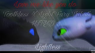 Toothless X Light Fury Tribute ~ Love Me Like You Do //HTTYD 3 // (Spoilers!!)