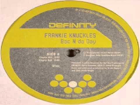 Frankie Knuckles -- Bac N Da Day (Morales Mix) mp3