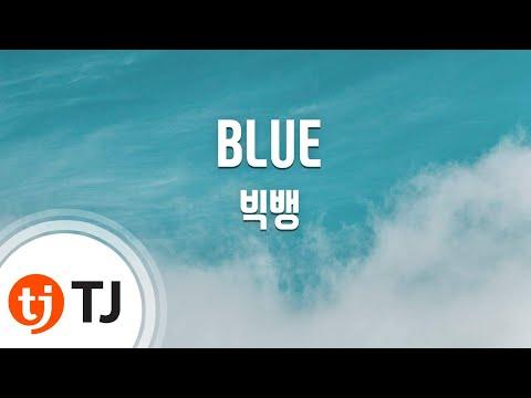 [TJ노래방] BLUE - 빅뱅 (BLUE - BIGBANG) / TJ Karaoke